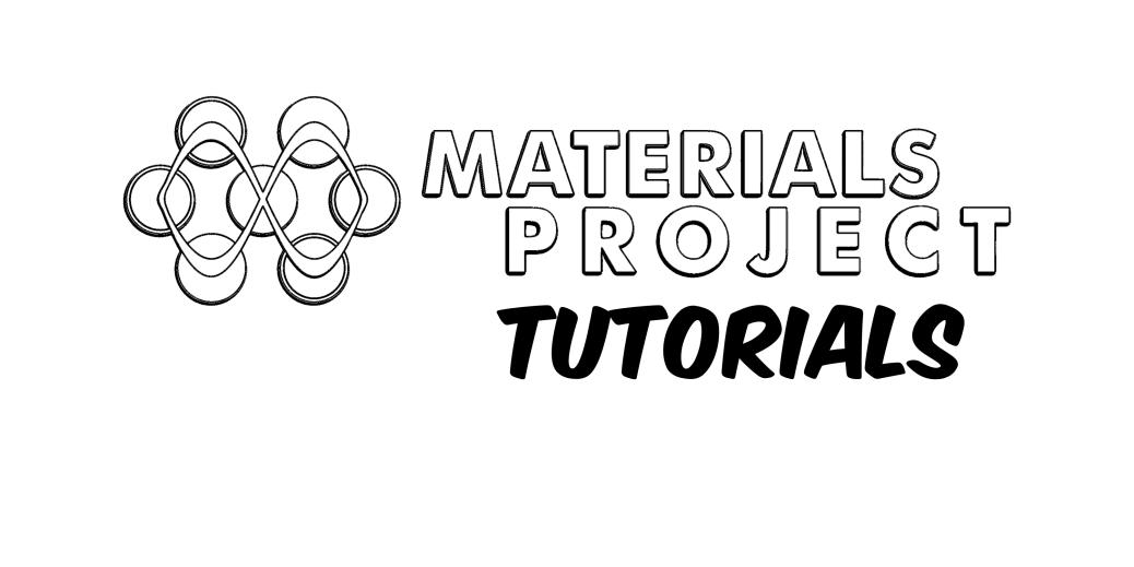 Materials Project tutorials!